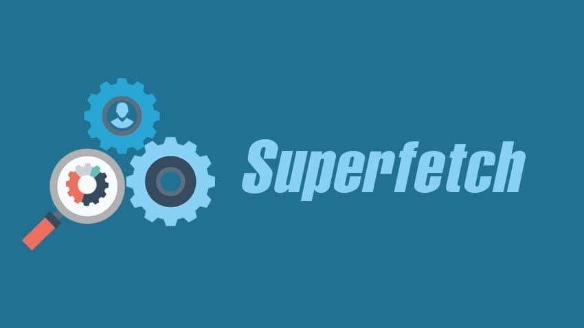 Superfetch